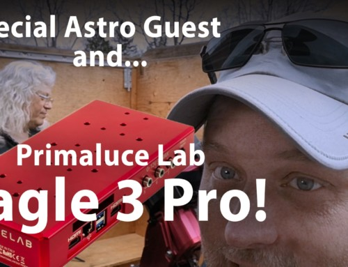 Special Astro Guest and the Eagle 3 Pro!